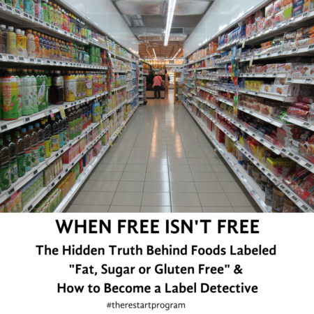 WHEN FREE ISN'T FREE The Hidden Truth Behind Foods Labeled as _Free_ & How to Become a Label Detective